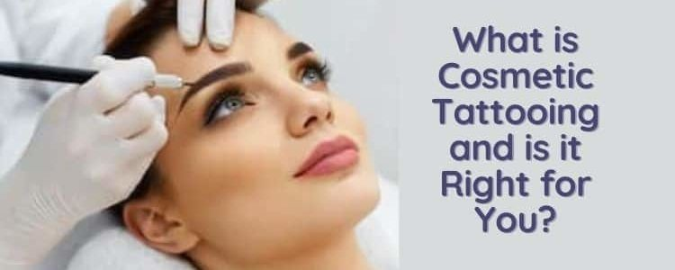 What is Cosmetic Tattooing and is it Right for You permanent makeup?