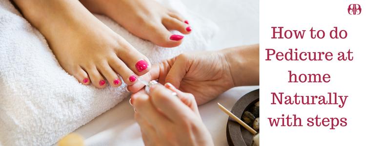 Pedicure at home naturally steps